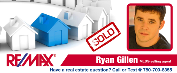 RE/MAX Real Estate 780-700-8355 www.ryangillen.com